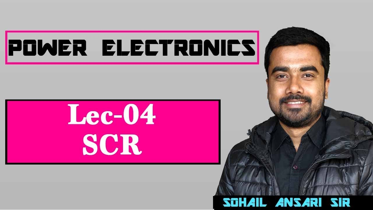 Lec 04 Scr Silicon Controlled Rectifier Youtube Is A Semiconductor Device Used In