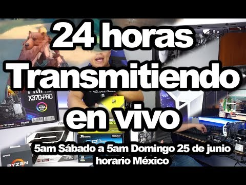 24 horas transmitiendo en vivo / Ensamblando / PC Gamer / Grabando video / unboxing / Preguntas /PC