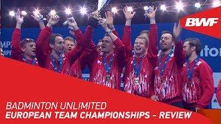 Badminton Unlimited 2020 | European Team Championships - REVIEW | BWF 2020