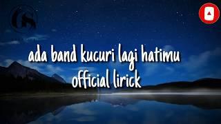 Download Lagu Ada band kucuri lagi hatimu (official kirik) mp3