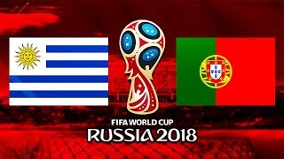 Uruguay - Portugalia || Cupa Mondiala 2018