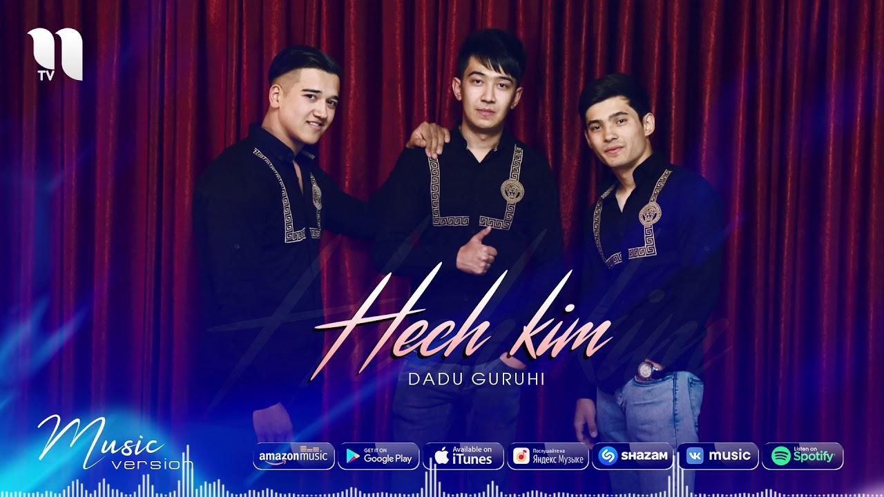 Dadu guruhi - Hech kim   Даду гурухи - Хеч ким (music version)
