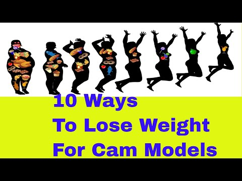 10 Ways To Lose Weight For Webcam Models (Cam Girls)
