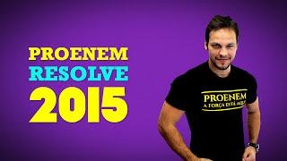 ProENEM Resolve 2015 - Correção da prova de Matemática