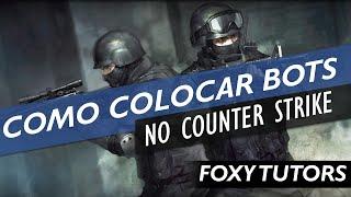 Como Colocar BOTS No Counter Strike (Todos os Counter Strike's)