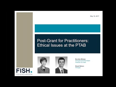 Webinar | Post Grant For Practitioners: Ethical Issues At The PTAB