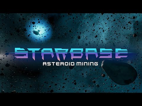 Starbase - Asteroid Mining Feature Video