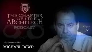 Chapter 51 (Michael Dowd) - The Chapter of the Architech Podcast