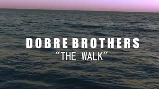 Dobre Brothers - The Walk (Official Music Video)20k7