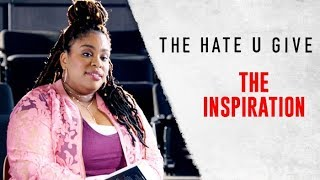 THE HATE U GIVE | The Inspiration | feat. Angie Thomas