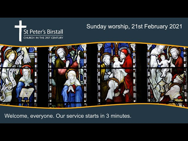 Sunday worship, 21st February 2021