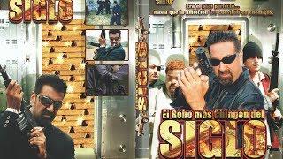 El Robo Mas Chingon del Siglo (2007) | Pongalo Movies