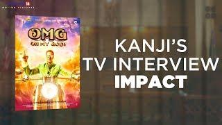 Impact of Kanjis TV Interview | Oh My God | Akshay Kumar | Paresh Rawal | Viacom18 Motion Pictures