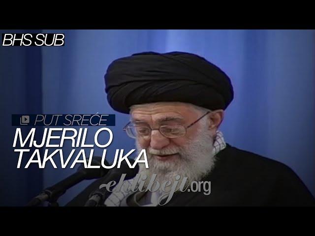 Mjerilo takvaluka - Put sreće (Ajetullah Sejjid Ali Hamenei)