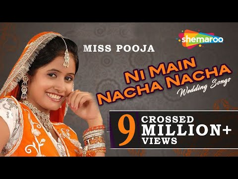 Ni Main Nacha Nacha - Punjabi Wedding Song - Miss Pooja - Teeyan Teej Diyan | Punjabi Shadi Songs
