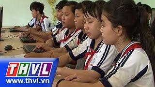 THVL | Giáo dục đào tạo: Ứng dụng công nghệ thông tin trong trường học (26/11/2015)
