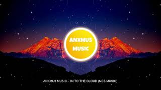 Anxmus  - Into the Cloud (NCS music) 10'000 Special Music