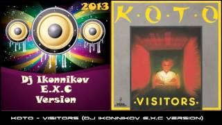 Koto - Visitors (Dj Ikonnikov E.x.c Version)