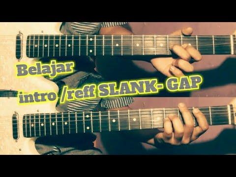Belajar intro /reff SLANK GAP    BELAJAR Gitar 1 dan Gitar 2