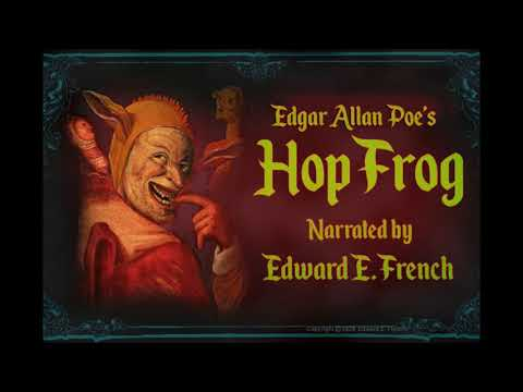 Hop Frog written by Edgar Allan Poe as told by Edward E. French