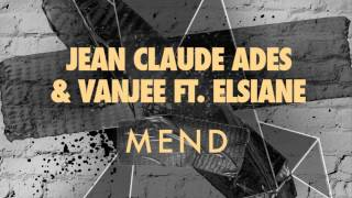 Jean Claude Ades & Vanjee ft. Elsiane - Mend (Kellerkind Remix)