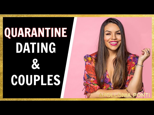 Quarantine! What Does This Mean For Dating and Relationships!