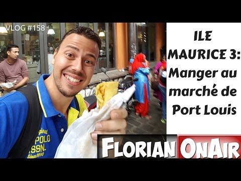 ILE MAURICE 3 - Manger au marché de Port Louis - VLOG #158