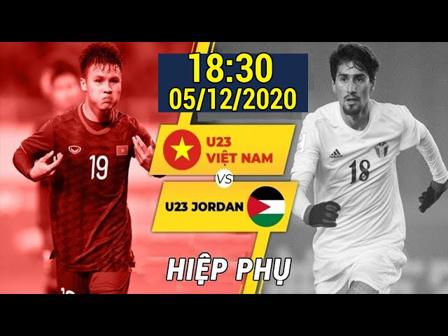 LIVE 🔴 Việt Nam - Jordan | Tứ Kết U23 Châu Á | Hiệp Phụ & Loạt Sút Luân Lưu Kinh Điển Của Bóng Đá VN