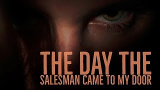 ''The Day the Salesman Came to my Door'' by Miss Lau | TERRIFYING EXCLUSIVE NEW CREEPYPASTA