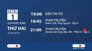 Lịch phát sóng VTC1 ngày 23/4/2018   VTC1