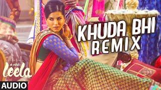khuda bhi remix full song audio sunny leone mohit chauhan ek paheli leela