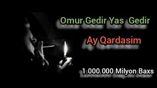 Omur Gedir Yas Gedir Ay Qardasim 2020 Kenan Mehrabzade Ft Hakim Cenublu )