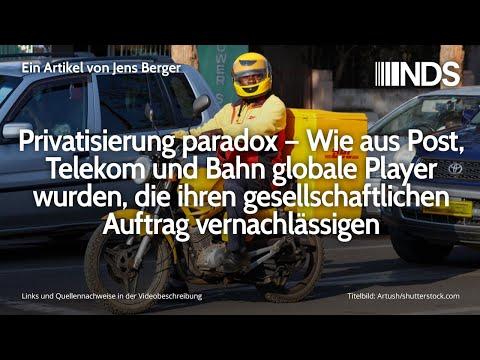 Privatisierung paradox – Post, Telekom, Bahn, globale Player vernachlässigen gesellschaftl. Auftrag