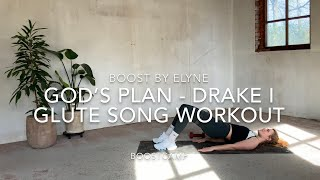 GOD'S PLAN - DRAKE I GLUTE (BOOTY) SONG WORKOUT I Boostcamp class