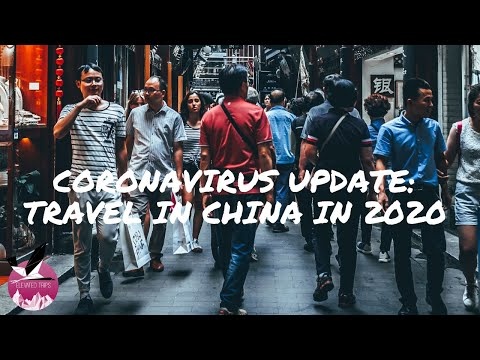 Corona Virus Update: Travel in China in 2020