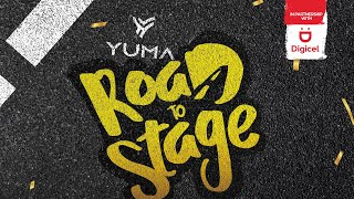 YUMA in partnership with DIGICEL presents: ROAD to STAGE