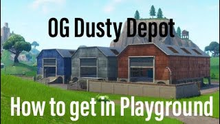 How to get the OG Dusty Depot in Fortnite playground