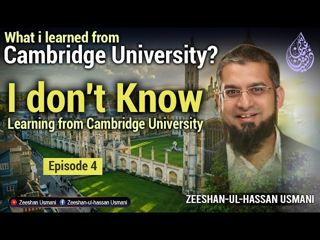 I don't Know - Learning from Cambridge University - Episode 4