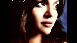 The Long Day Is Over - Norah Jones - Come Away With Me