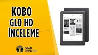 Kobo Glo HD inceleme - 2 aya varan pil ömrü!