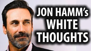 Jon Hamm's 'White Thoughts' HBO Video is Offensive