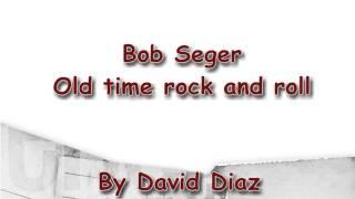 bob seger old time rock and roll subtitulada al espaol