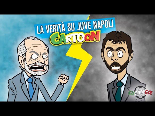 AUTOGOL CARTOON - La verità su Juve Napoli