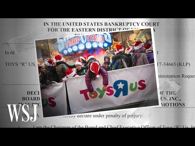 How Toys 'R' Us Went Bankrupt | WSJ