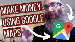 How to Make Money from Home Using Google Maps