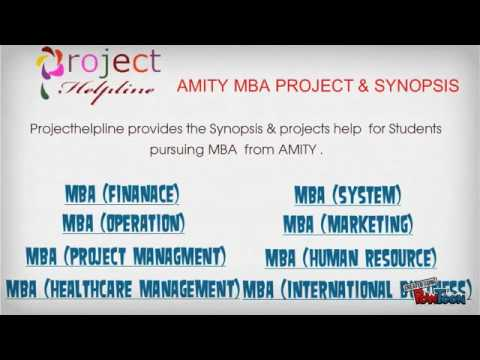 AMITY MBA Synopsis and Projects Presentation - Project Helpline - Presentation Project
