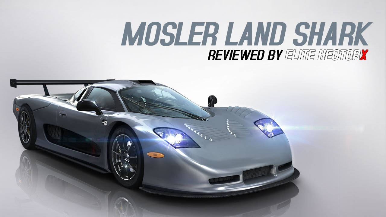 Mosler Land Shark - Reviewed by Elite HectorX - YouTube