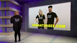 Nasty Women: Meet Bad Dudes | Full Frontal with Samantha Bee | TBS