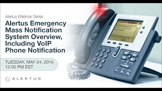 Webinar Series: Emergency Mass Notification System Overview, Including VoIP Phone Notification