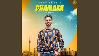 Dhamaka (Parth Bhambi) Mp3 Song Download